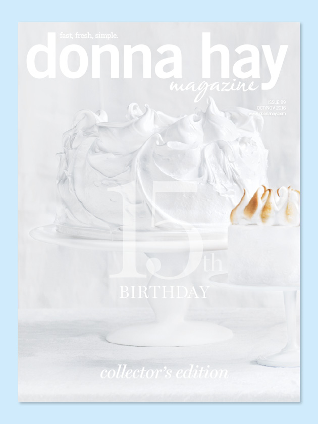 15TH BIRTHDAY ISSUE OUR SPECIAL EDITION CELEBRATING 15 INCREDIBLE YEARS OF DONNA HAY MAGAZINE