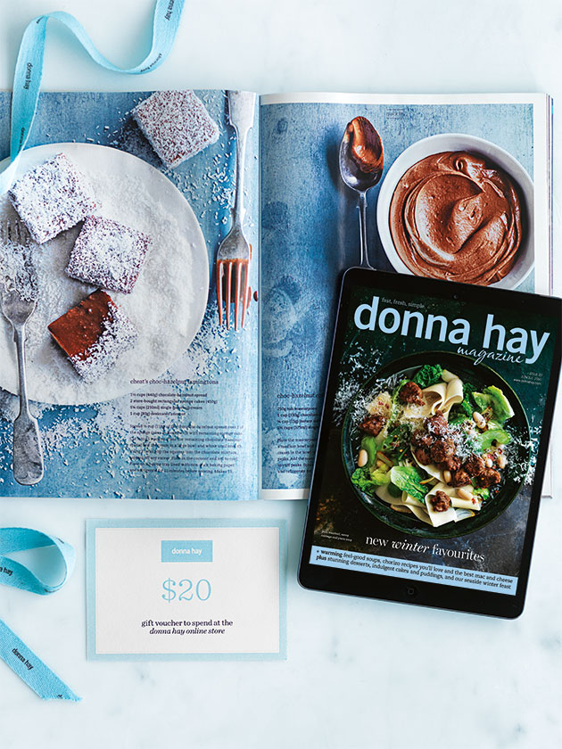 BONUS GIFT VOUCHER SUBSCRIBE FOR ONE YEAR TO THE DIGITAL EDITION OF DONNA HAY MAGAZINE + RECEIVE A BONUS $20 GIFT VOUCHER TO SPEND AT DONNAHAY.COM