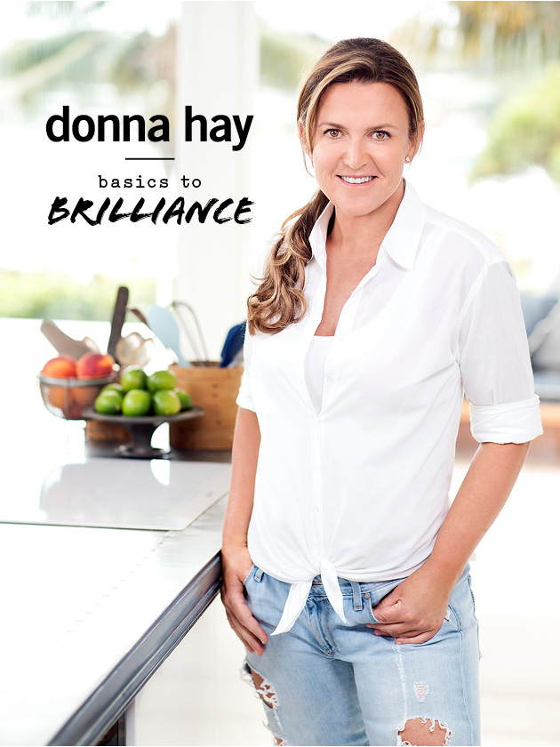 BASICS TO BRILLIANCE MY NEW SERIES AIRS 8.30 TUESDAYS ON FOXTELS LIFESTYLE FOOD